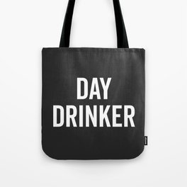 Day Drinker Funny Quote Tote Bag