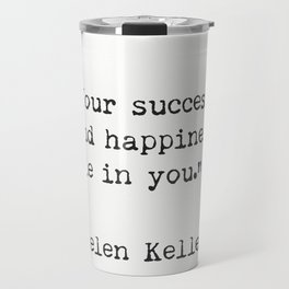 Helen Keller. Success and happiness. Travel Mug
