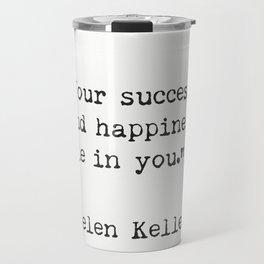 Helen Keller. Success and happiness. Travel Mug