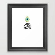 Mind your HEAD Framed Art Print