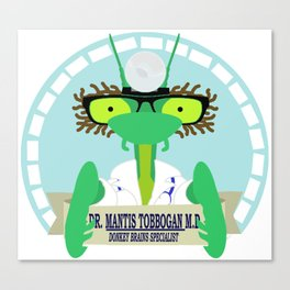 Dr Mantis Toboggan MD Canvas Print