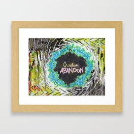 Creative Abandon Framed Art Print