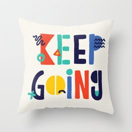 Keep Going colorful memphis typography funny poster hand lettered bedroom wall home decor Throw Pillow