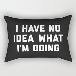 No Idea What I'm Doing Funny Quote Rectangular Pillow