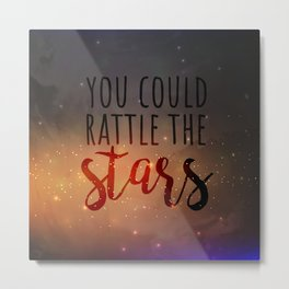 You could rattle the stars | Aelin Metal Print
