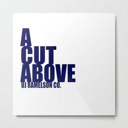 "UJ Ramelson Co. ""A Cut Above"" Metal Print"