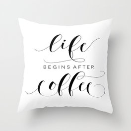 COFFEE DECOR, Life Begins After Coffee,Coffee Sign,Inspirational Quote,Bar Decor,But Firs Coffee Throw Pillow