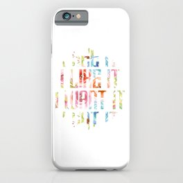"""Foral Flowery Flowers Girl Quote Sying """"I See It I Like It I Want It I Got It"""" T-shirt Design iPhone Case"""
