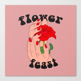 You Flower, You Feast (2) Canvas Print