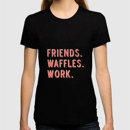 PARKS AND REC FRIENDS WAFFLES WORK T-shirt