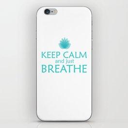 Keep Calm and just Breathe iPhone Skin