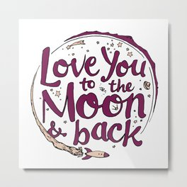 Love You to the Moon & Back...Merlot & Peach Metal Print