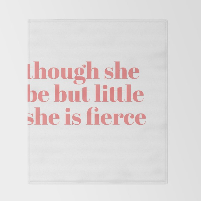 though she be but little she is fierce Throw Blanket