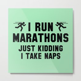 I Run Marathons Metal Print