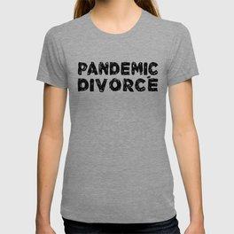 Pandemic Divorce T-shirt