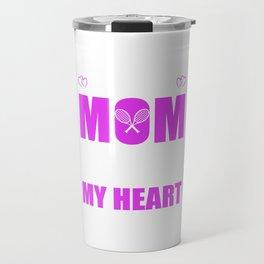 Tennis Moms Full Heart Mothers Day T-Shirt Travel Mug