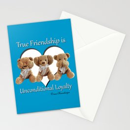 True Friendship is Unconditional Loyalty - Blue Stationery Cards