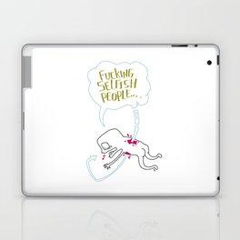 Fucking Selfish People... Laptop & iPad Skin