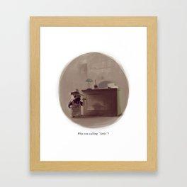 "Who you calling ""little""? Framed Art Print"