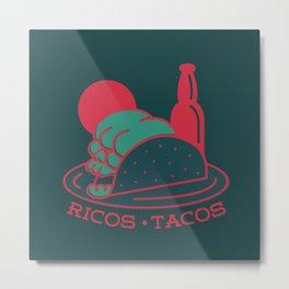 Ricos Tacos Metal Print