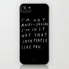 I AM NOT ANTI-SOCIAL iPhone (5, 5s) Slim Case