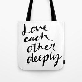 Love deeply Tote Bag