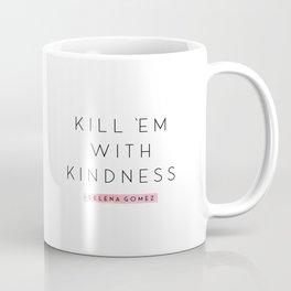 Kill Em With Kindness, Typography Wall Art, White and black Home Decor, Foil Quote, Livingroom Print Coffee Mug