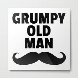 Grumpy Old Man Funny Quote Metal Print