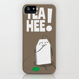 Tea-Hee! iPhone Case