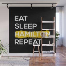 Eat Sleep Hamilton Repeat II Wall Mural