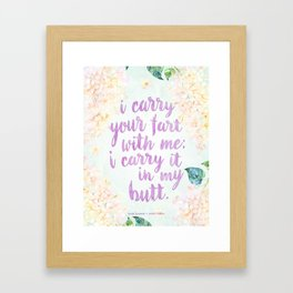 i carry your fart with me Framed Art Print