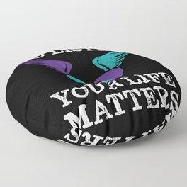Your Life Matters Mental Health Suicide Awareness  Floor Pillow