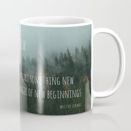 Magic of New Beginnings - Meister Eckhart Quote, foggy forest landscape photo Coffee Mug