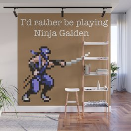 I'd rather be playing Ninja Gaiden Wall Mural