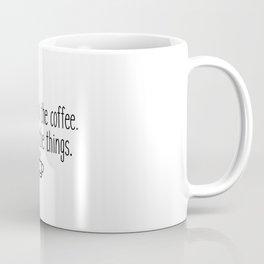 Gilmore Girls - First I drink the coffee Coffee Mug