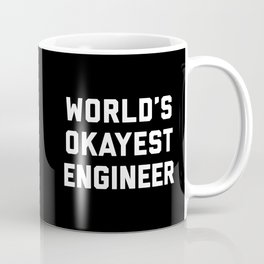 World's Okayest Engineer Funny Quote Coffee Mug