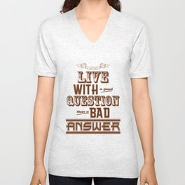 Live with a good Question Unisex V-Neck