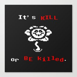 flowey(kill o killed) the flower Canvas Print