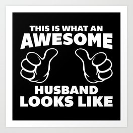 Awesome Husband Funny Quote Art Print