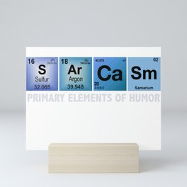 Science T-Shirt Sarcasm S Ar Ca Sm Primary Elements of Humor Tees Mini Art Print
