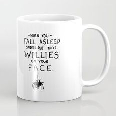 When You Fall Asleep Spiders Rub Their Willies on your Face. Mug