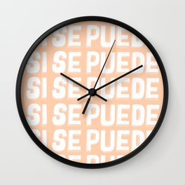 Si Se Puede (Yes We Can) Wall Clock