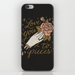 Love You to Pieces iPhone Skin