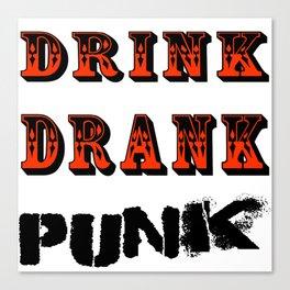 Drink, Drank, Punk. Canvas Print
