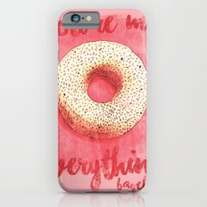 You're My Everything (Bagel.) iPhone 6s Slim Case