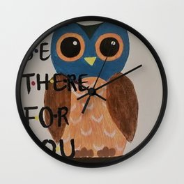 Owl Be There For You Wall Clock