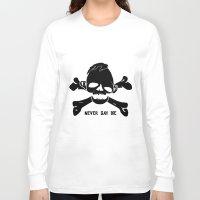 goonies Long Sleeve T-shirts featuring Goonies Never say die by Komrod