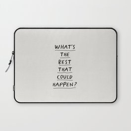 What's The Best That Could Happen Laptop Sleeve