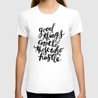 hustle T-shirts featuring hustle by rachmills