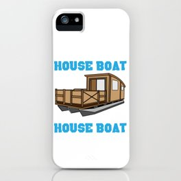 Whatever Happens On The Houseboat - Boating Lake Life Gift iPhone Case